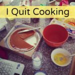 Can I Quit Cooking?
