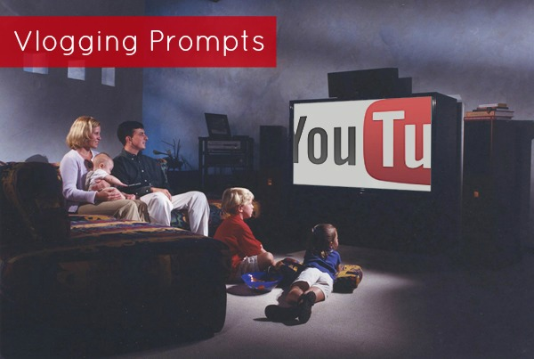 youtube vlogging prompts