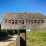 Vlogging Prompts For 05.28