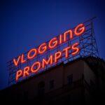 Vlogging Prompts For 05.21