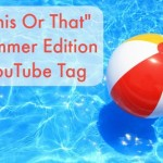 This Or That Summer YouTube Tag