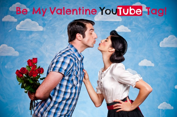 Be My Valentine Youtube Tag Youtube Tag Mama S Losin It