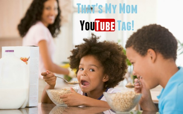 That's My Mom YouTube Tag