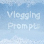 Vlogging Prompts For 01.28