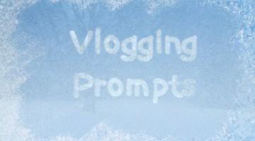 Weekly Vlogging Prompts