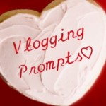 Vlogging Prompts For 02.04