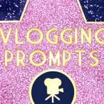Vlogging Prompts For 03.04