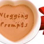 Vlogging Prompts For 02.18