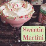 Sweetie Martini!