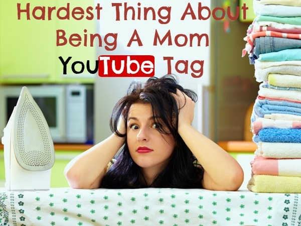 hardest thing about being a mom