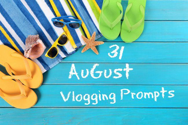 August Vlogging Prompts