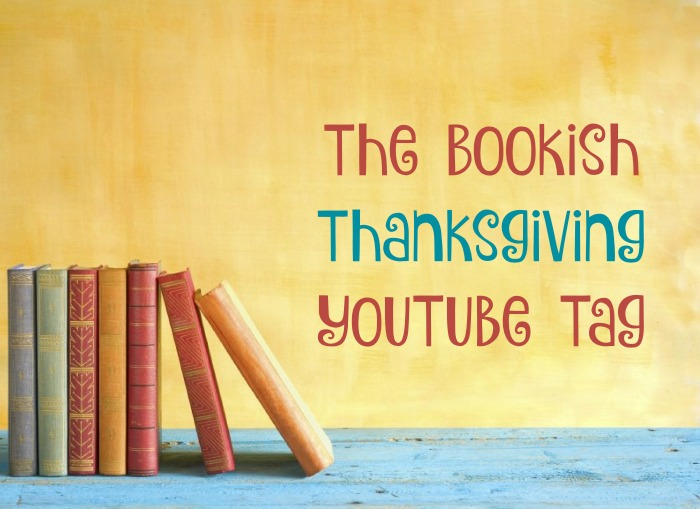 The Bookish Thanksgiving Tag