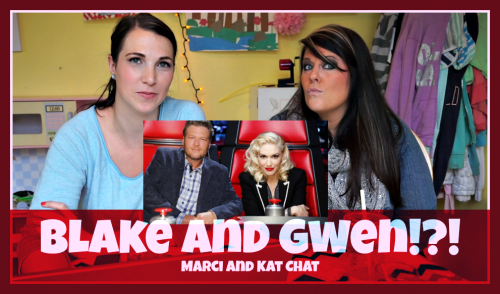 Blake And Gwen   Marci and Kat Chat
