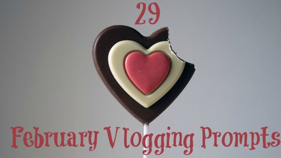 February Vlogging Prompts1