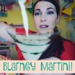 Blarney Martini!