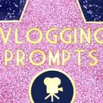 Vlogging Prompts For 04.13