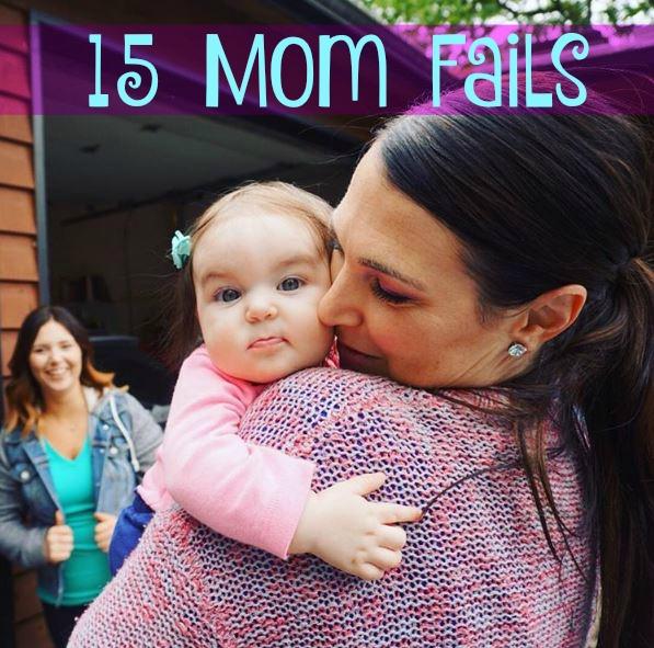 15 Mom Fails