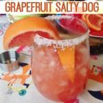 Grapefruit Salty Dog!