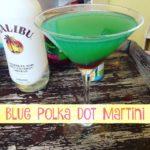 Blue Polka Dot Martini!