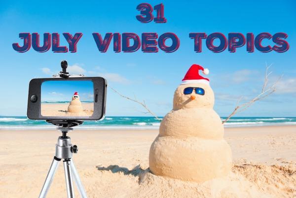 31 July Video Topics