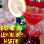 Raspberry Lemon Drop Martini!
