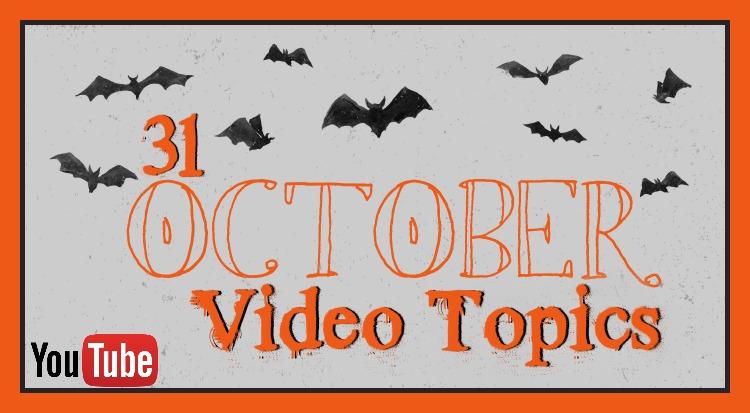 31-october-video-topics