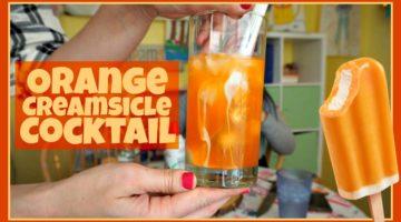 Orange Creamsicle Cocktail!