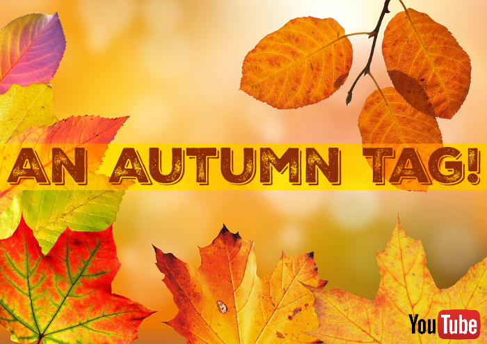 An Autumn Tag For YouTubers