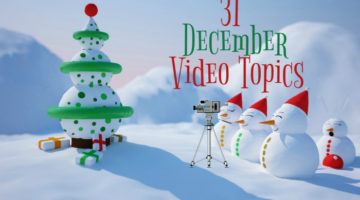 31 December Video Topics