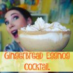 Gingerbread Eggnog Cocktail!