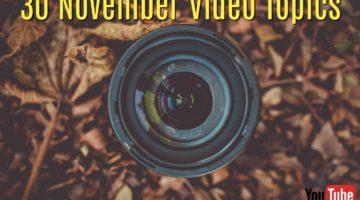 30 November Video Topics
